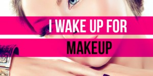i wake up for makeup best covers