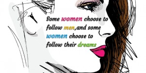 women follow their dreams