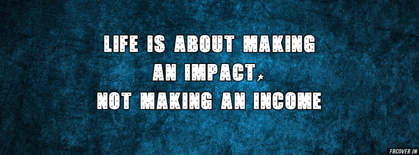 life is about making an impact fb covers