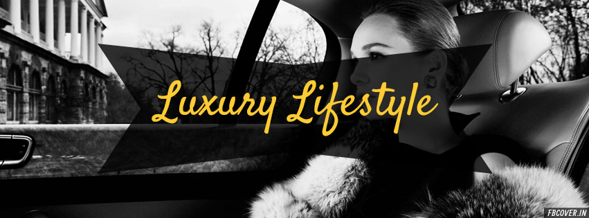 luxurious life facebook covers