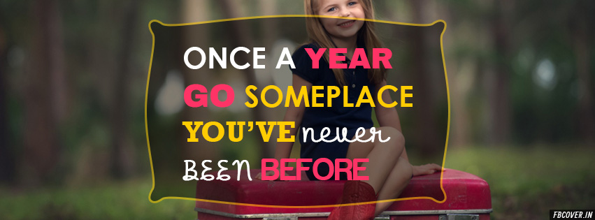 once a year go someplace