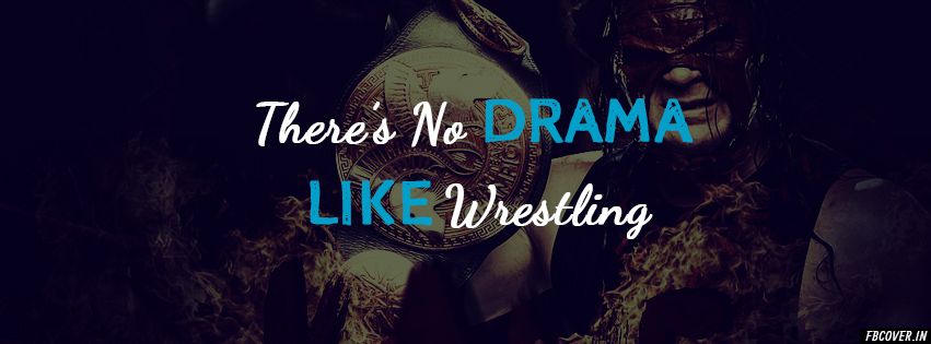 there's no drama like wrestling