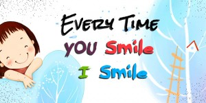 every time you smile i smile