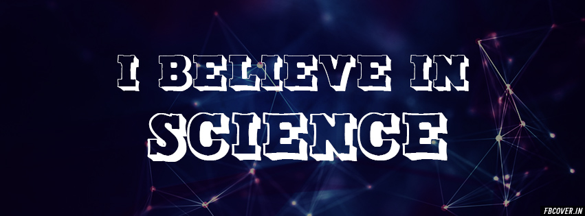 i believe in science best cover photos