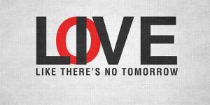 love like theres no tomorrow
