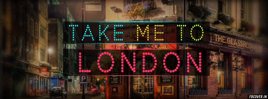 take me to london fb covers photos