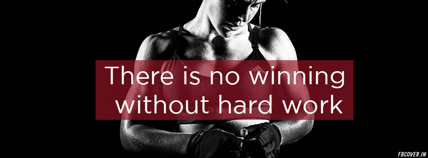 no winning without hard work