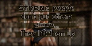 strong people don't put others