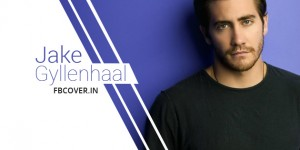 jake gyllenhaal best fb timeline covers photos