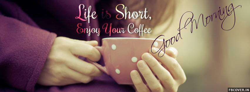 good morning coffee sayings facebook timeline covers photos