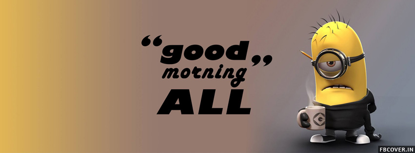 minions good morning facebook timeline covers