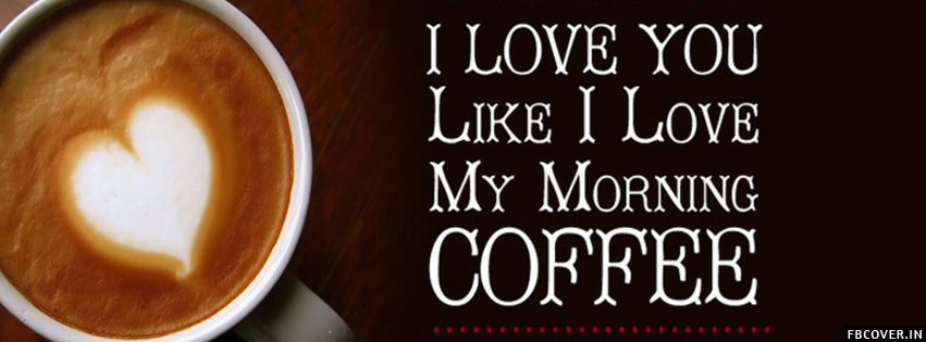 my morning coffee quotes facebook covers photos