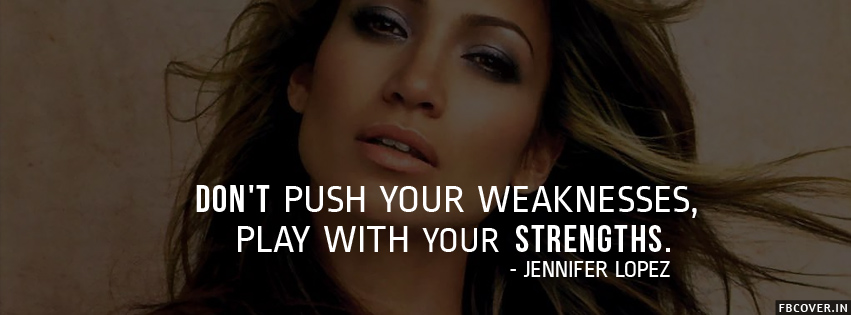 play to your strengths jennifer lopez motivational quotes