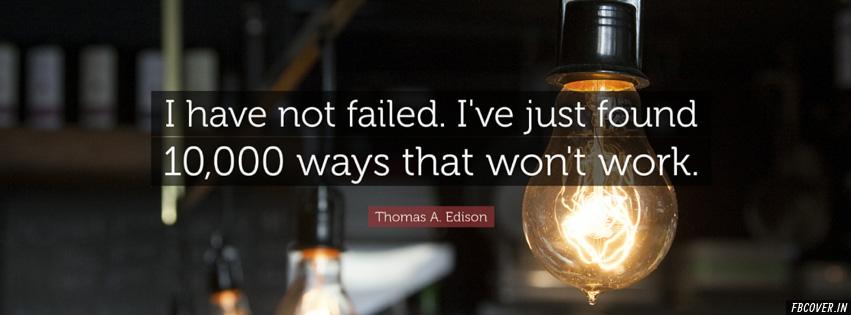I have not failed thomas edison quotes