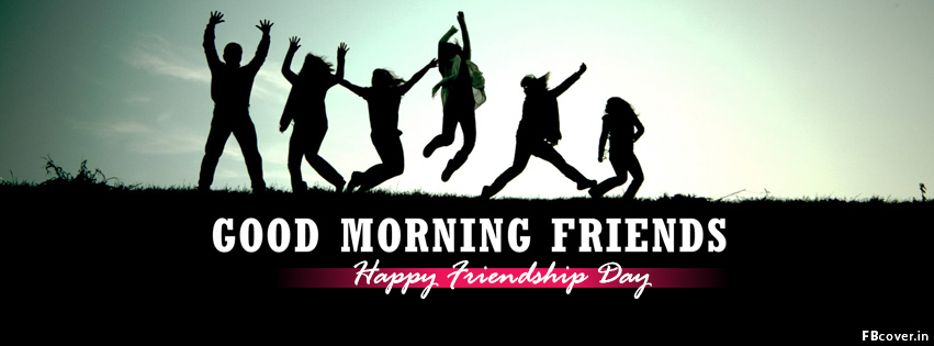 good morning friendship day facebook timeline covers