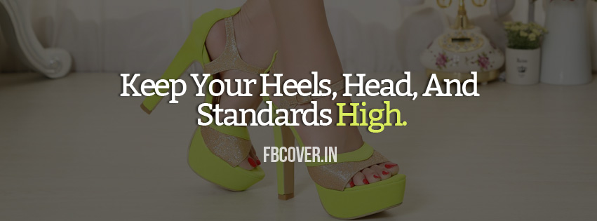 keep your heels head and standards high facebook cover, Coco Chanel Quotes