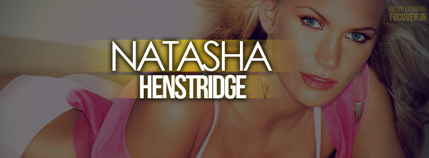 natasha henstridge best facebook covers