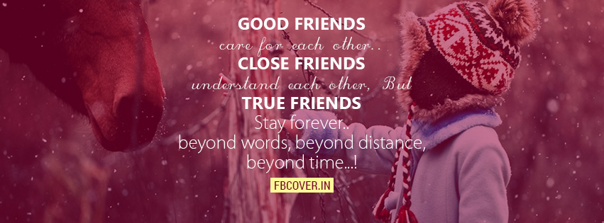 Friends Forever Quotes Cover Photos : True friends stay forever facebook covers