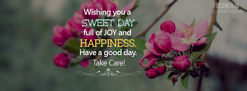 sweet day happiness take care quotes fb cover