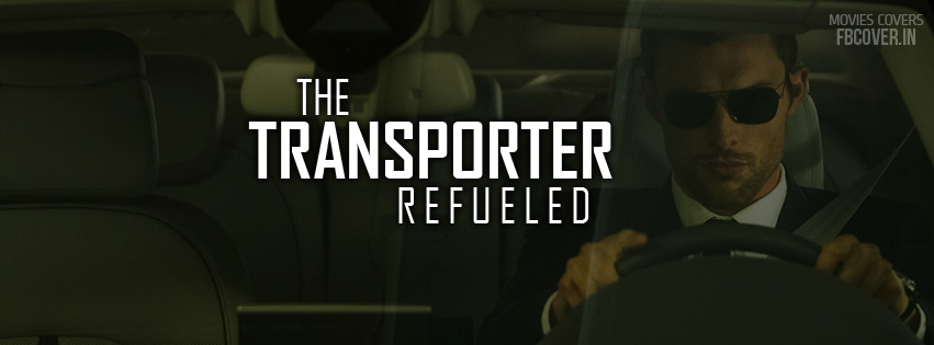 the transporter refueled latest movies fb covers