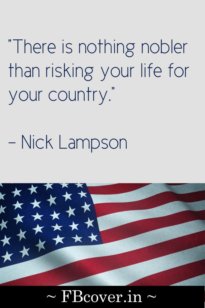 There is nothing nobler than risking your life for your country, Nick Lampson quotes
