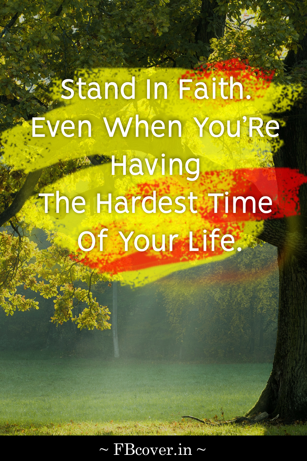 """Faith Quotes: """"Stand in faith, even when you're having the hardest time of your life."""""""