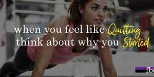 when you feel like quitting think about why you started, Motivational Workout Quotes, girl quotes workout