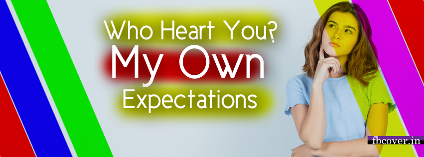 who heart you my own expectations