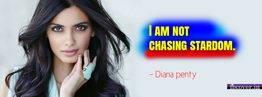 diana penty quotes, i am not chasing stardom