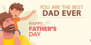 you are the best dad ever - Happy Fathers Day