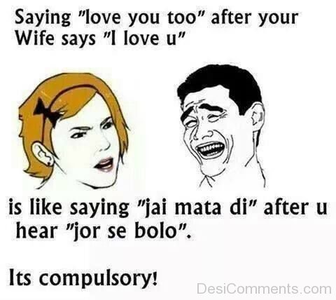 Its Compulsary to say love you too memes